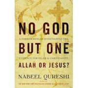 No God But One: Allah or Jesus?: A Former Muslim Investigates the Evidence for Islam and Christianity, Paperback