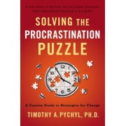 Solving the Procrastination Puzzle: A Concise Guide to Strategies for Change, Paperback