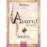 Avarul. Tartuffe - Teatru/Moliere