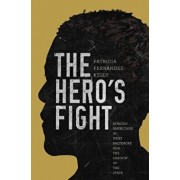 The Hero's Fight: African Americans in West Baltimore and the Shadow of the State, Paperback/Patricia Fernandez-Kelly