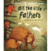 All the Little Fathers, Hardcover/Margaret Wise Brown