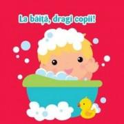 Carticica mea de baie-La baita dragi copii