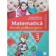 Matematica. Clasa a III-a. Exercitii, probleme si jocuri/Victoria Paduraru, Ana-Maria Butnaru