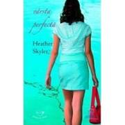 Varsta perfecta - Heather Skyler - Pentru tine