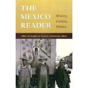 The Mexico Reader: History, Culture, Politics, Paperback/Gilbert M. Joseph