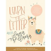 Learn to Letter with Luna the Llama. An Interactive Children's Workbook on the Art of Hand Lettering, Paperback/***