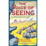 The Voice of Seeing: A Toltec Father Way of Knowledge, Paperback/Twila Chigwa