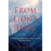 From Lion's Jaws: Chogyam Trungpa's Epic Escape to the West, Paperback/Grant MacLean
