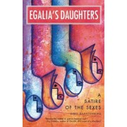 Egalia's Daughters: A Satire of the Sexes, Paperback