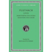 Lives, Volume VII: Demosthenes and Cicero. Alexander and Caesar (Plutarch)(Cartonat) (9780674991101)