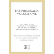 The Philokalia, Volume 1: The Complete Text; Compiled by St. Nikodimos of the Holy Mountain & St. Markarios of Corinth, Paperback/G. E. H. Palmer