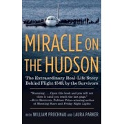 Miracle on the Hudson: The Extraordinary Real-Life Story Behind Flight 1549, by the Survivors, Paperback/The Survivors of Flight 1549