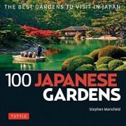 100 Japanese Gardens: The Best Gardens to Visit in Japan, Paperback/Stephen Mansfield