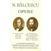 Nicolae Balcescu. Opere Vol. I+II
