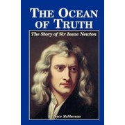 The Ocean of Truth: The Story of Sir Isaac Newton, Paperback
