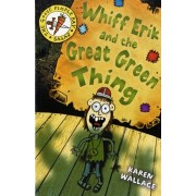 Whiff Eric and the Great Green Thing, Paperback/Karen Wallace