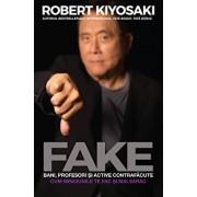 FAKE: Bani, profesori si active contrafacute/Robert T. Kiyosaki