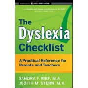 The Dyslexia Checklist: A Practical Reference for Parents and Teachers, Paperback/Sandra F. Rief