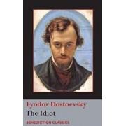 The Idiot, Hardcover/Fyodor Dostoevsky