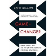 Game-Changer: Game Theory and the Art of Transforming Strategic Situations, Paperback/David McAdams