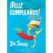 feliz Cumpleaos! (Happy Birthday to You! Spanish Edition), Hardcover/Dr Seuss