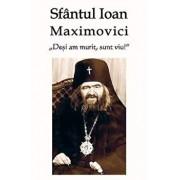 Desi am murit, sunt viu/Sf. Ioan Maximovici