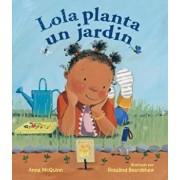 Lola Planta Un Jardin, Hardcover/Anna McQuinn