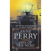 Sins of the Wolf (William Monk Mystery, Book 5). A deadly killer stalks a Victorian family in this gripping mystery, Paperback/Anne Perry
