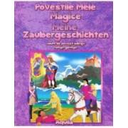 Povestile mele magice. Meine Zaubergeschichten roman-german