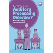 Can I tell you about Auditory Processing Disorder? - A Guide for Friends, Family and Professionals (Mountjoy Alyson)(Paperback) (9781785924941)