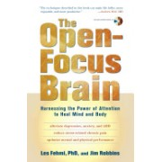 Open-focus Brain - Harnessing the Power of Attention to Heal Mind and Body (Fehmi Les)(Paperback) (9781590306123)