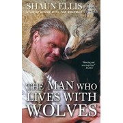 The Man Who Lives with Wolves, Paperback/Shaun Ellis