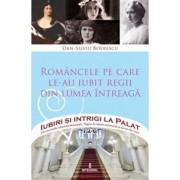 Pachet Iubiri si intrigi la Palat (Vol. XI-XIV)/Dan Silviu Boerescu