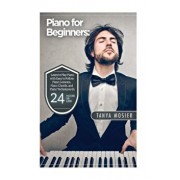 Piano for Beginners: Learn to Play Piano with Easy to Follow Piano Lessons, Piano Chords, and Piano Techniques That Will Boost Your Progres, Paperback/Tanya Mosier
