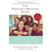 The Freedom Writers Diary: How a Teacher and 150 Teens Used Writing to Change Themselves and the World Around Them, Paperback