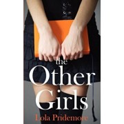 The Other Girls: A Young Adult Paranormal Novel about a Witch, a Ghost and a Mystery, Paperback/Lola Pridemore
