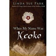 When My Name Was Keoko, Paperback/Linda Sue Park