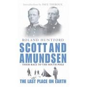 Scott And Amundsen. The Last Place on Earth, Paperback/Roland Huntford