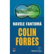 Navele fantoma - Colin Forbes - Sf
