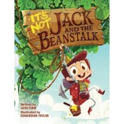 It's Not Jack and the Beanstalk, Hardcover/Josh Funk
