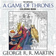 The Official a Game of Thrones Coloring Book: An Adult Coloring Book, Paperback