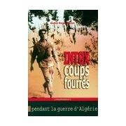 Intox et coups fourrés pendant la guerre d'Algérie (1954-1962) - André-Roger Voisin - Livre