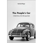 The People's Car: A Global History of the Volkswagen Beetle - A Global History of the Volkswagen Beetle (Rieger Bernhard)(Cartonat) (9780674050914)
