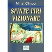 Sfinte firi vizionare/Mihai Cimpoi
