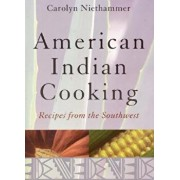 American Indian Cooking: Recipes from the Southwest, Paperback/Carolyn Niethammer