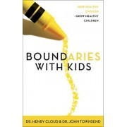 Boundaries with Kids: When to Say Yes, When to Say No to Help Your Children Gain Control of Their Lives, Paperback/Henry Cloud