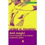 Anii magici - Selma H. Fraiberg