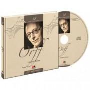 Carl Orff. Mari compozitori Vol.38