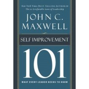 Self-Improvement 101: What Every Leader Needs to Know, Hardcover