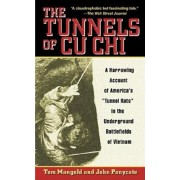 The Tunnels of Cu Chi: A Harrowing Account of America's Tunnel Rats in the Underground Battlefields of Vietnam/Tom Mangold